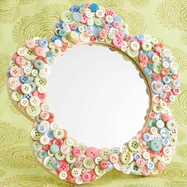 button mirror,Turn a plain wooden mirror in a designer piece. Let your child paint the frame and paste it with a layer of buttons. Fill empty spaces with smaller buttons for a perfect look.