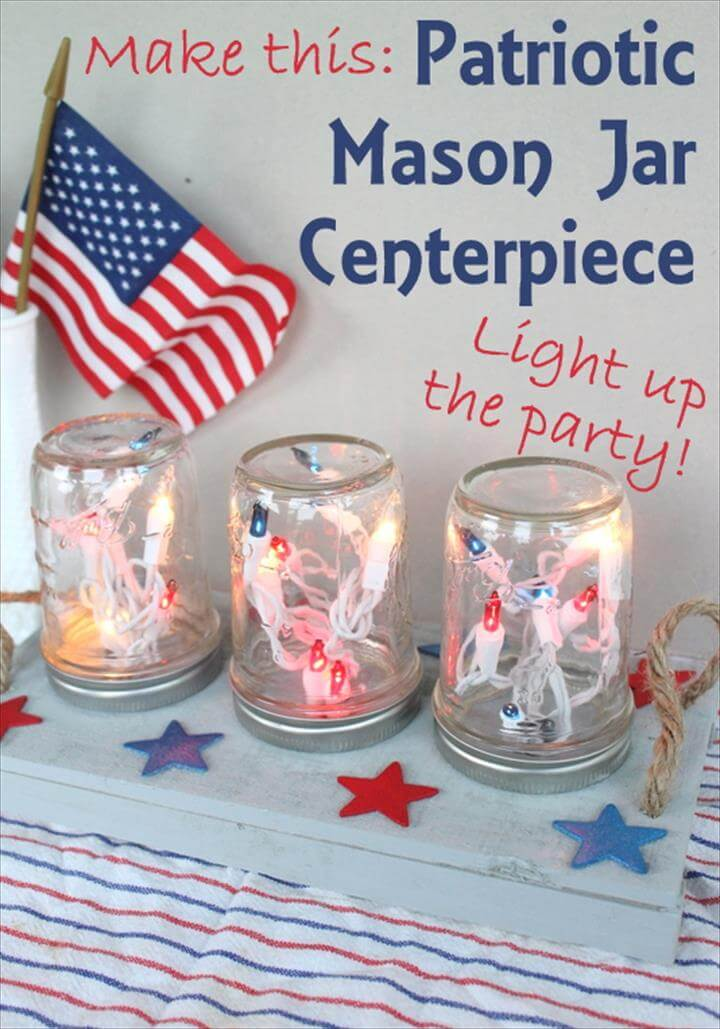 Patriotic Mason Jar Centerpiece for the Fourth of July -- make this centerpiece and light