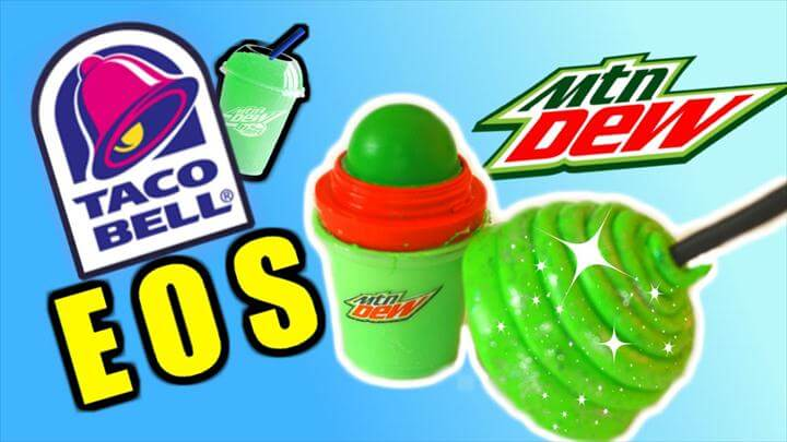 DIY Taco Bell EOS! Mountain Dew Baja Blast Freeze Flavor! Creative EOS Lip Balm Ideas