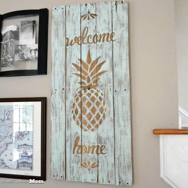 Create A DIY Welcome Home Pineapple Pallet Art
