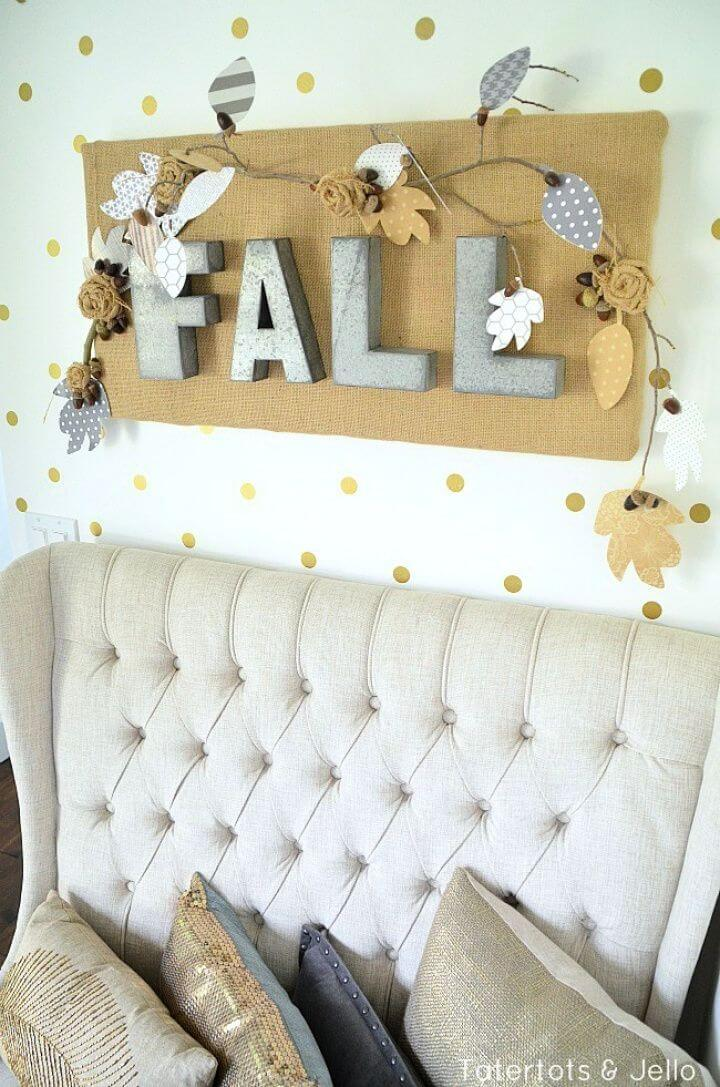 DIY Fall Burlap And Metal Letter Wall Hanging