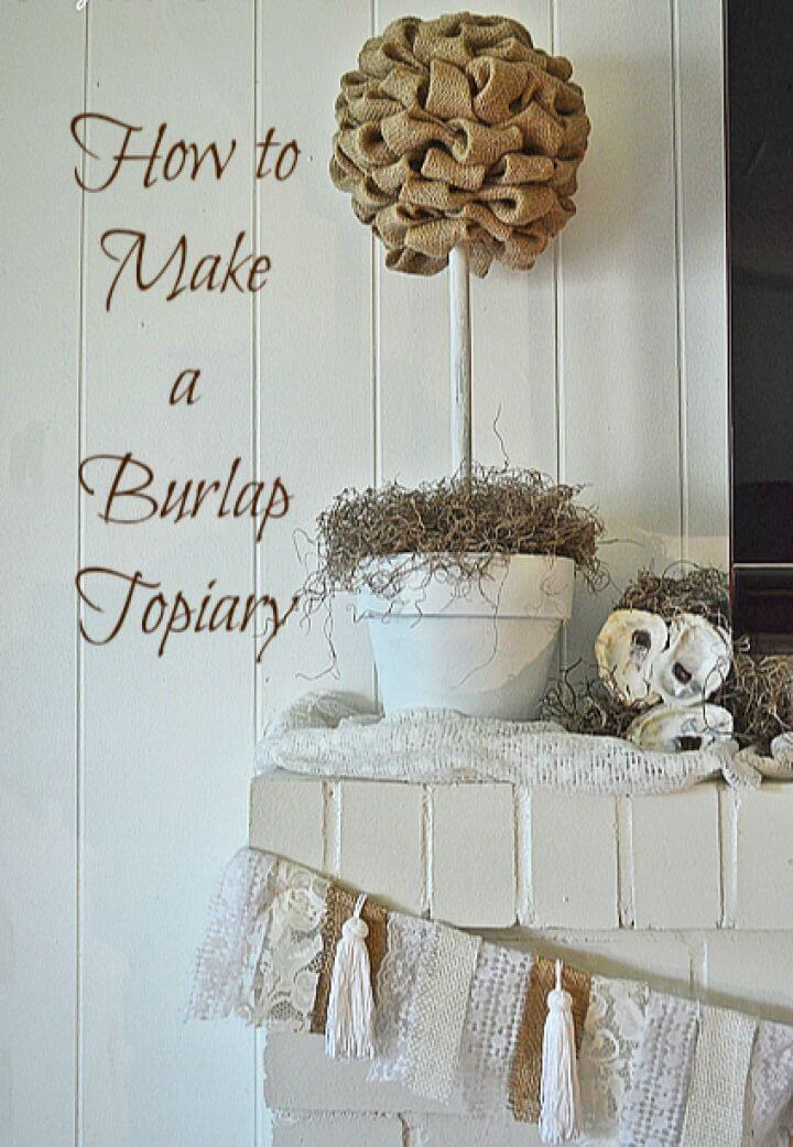How to DIY Burlap Topiary