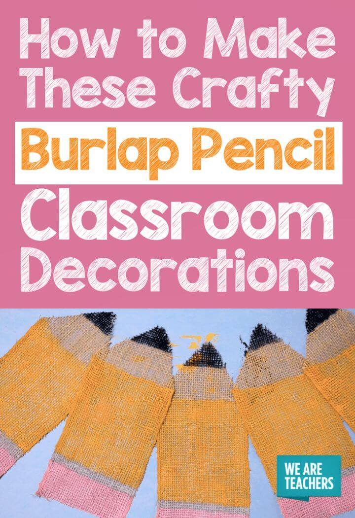 How to Make These Crafty Burlap Pencil Classroom Decorations