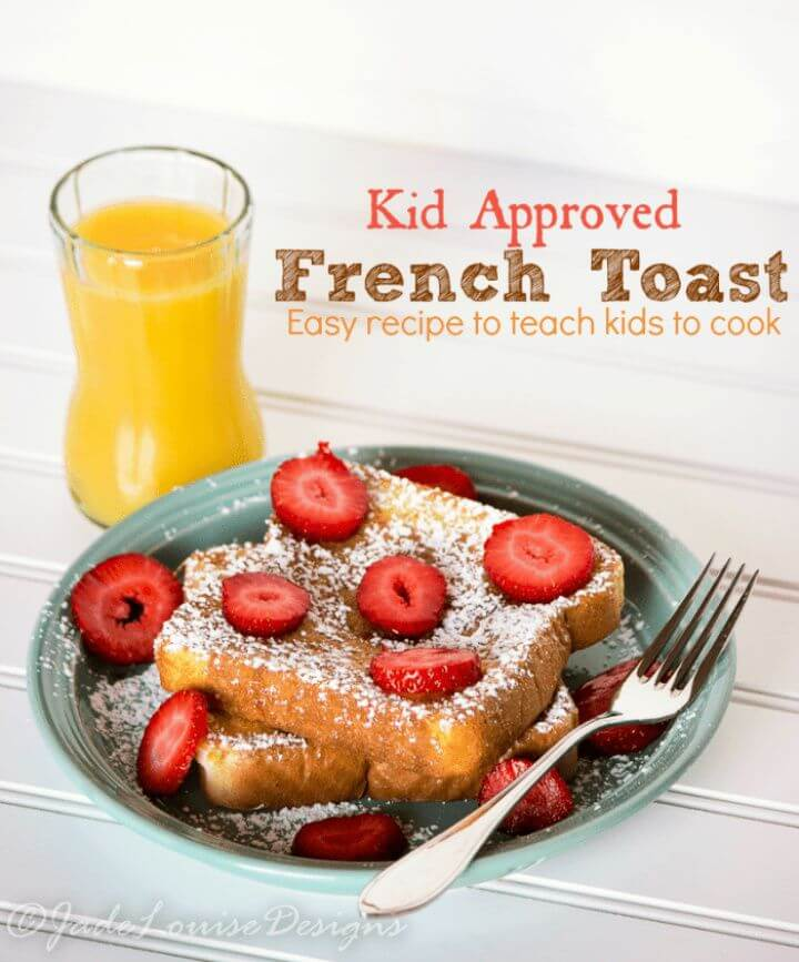 Kid Approved French Toast Recipe