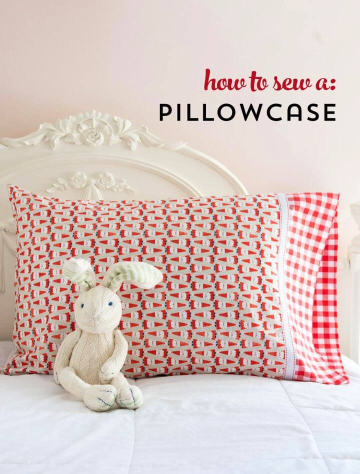 Quick And Easy Way To Sew A Pillowcase