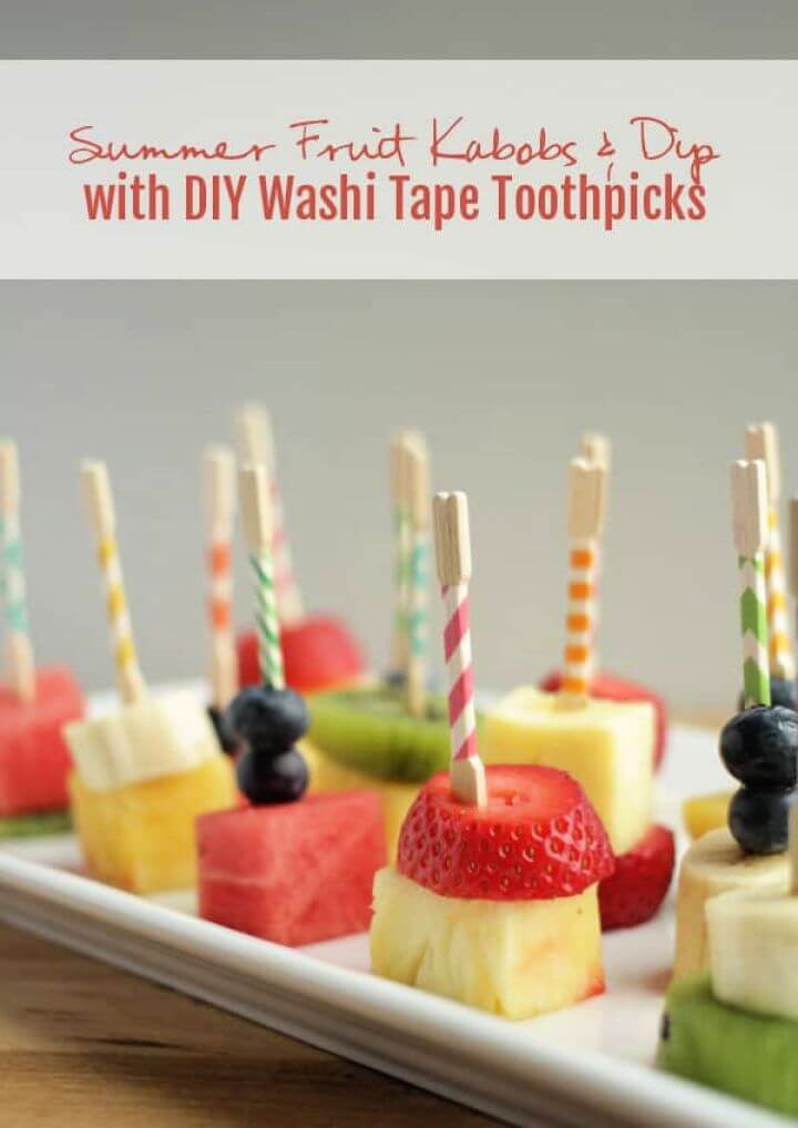 Fruit Kabobs And Dip With DIY Washi Tape Toothpicks