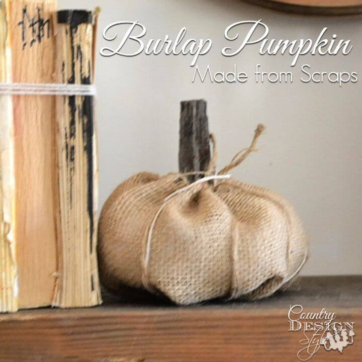 How To Build Your Own Burlap Pumpkin Made From Scraps
