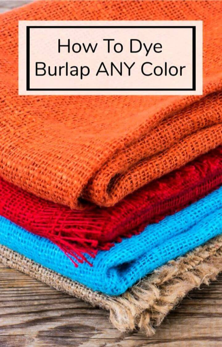 How To Dye Your Own DIY Burlap