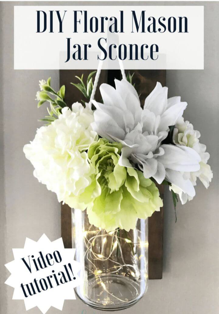 How to DIY Mason Jar Floral Sconce Tutorial
