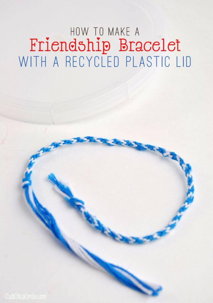 How to Make a Friendship Bracelet with a Recycled Plastic Lid