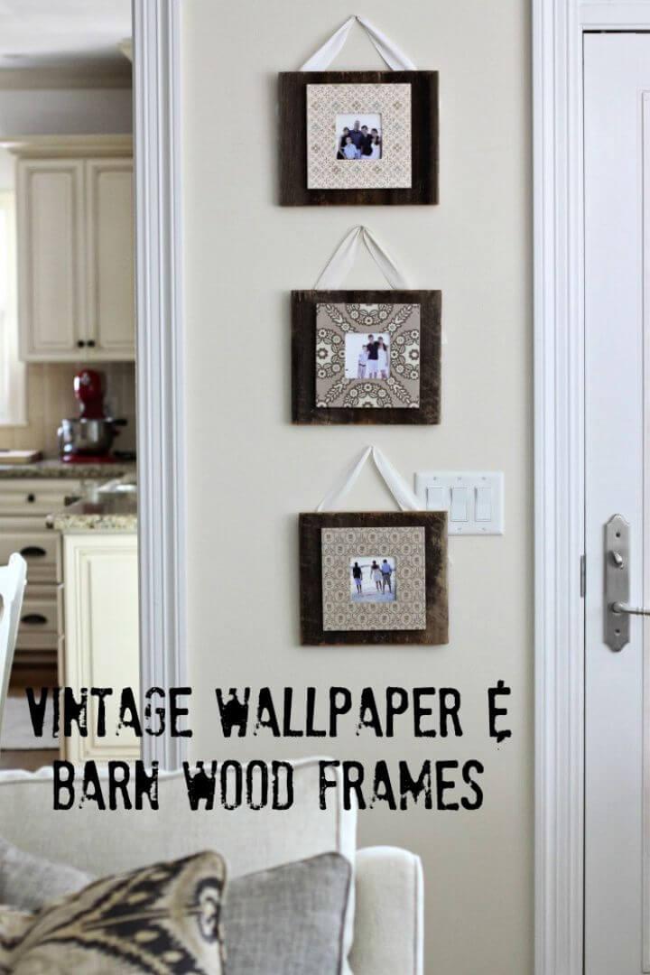Vintage Wallpaper Barn Wood Frames