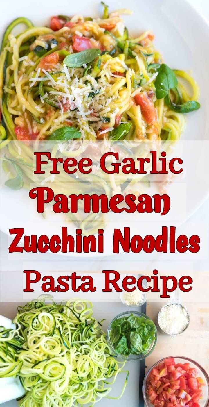 Free Garlic Parmesan Zucchini Noodles Pasta Recipe