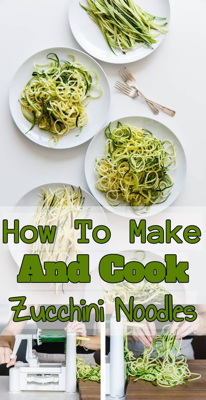 How To Make And Cook Zucchini Noodles