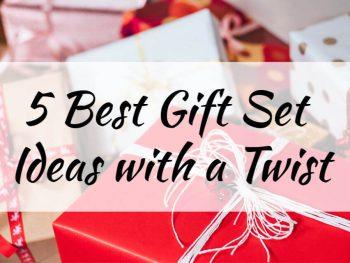 5 Best Gift Set Ideas with a Twist