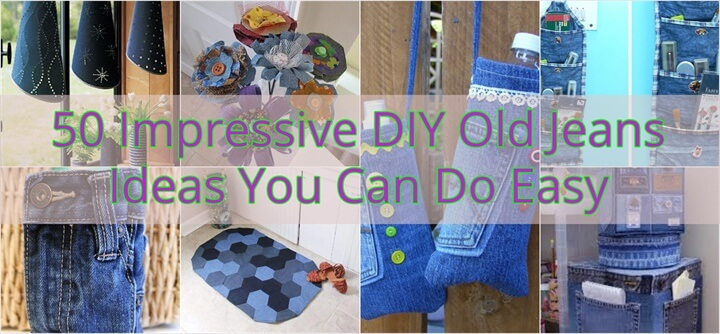 50 Impressive DIY Old Jeans Ideas You Can Do Easy