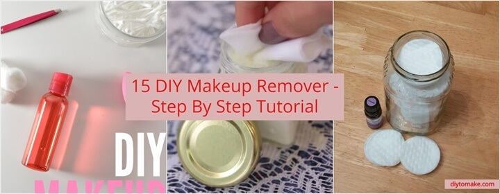 15 DIY Makeup Remover Step By Step Tutorial