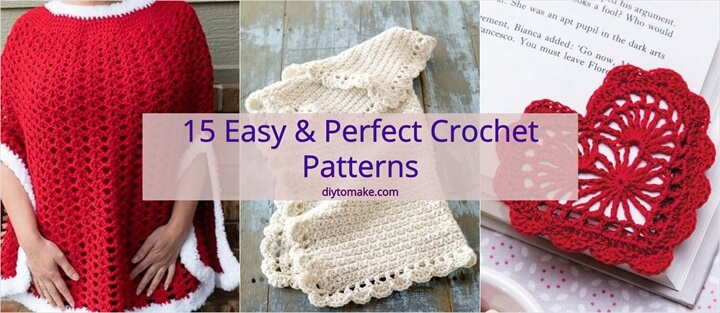 15 Easy Perfect Crochet Patterns