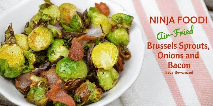 Ninja Foodi Brussels Sprouts with Bacon and Onions