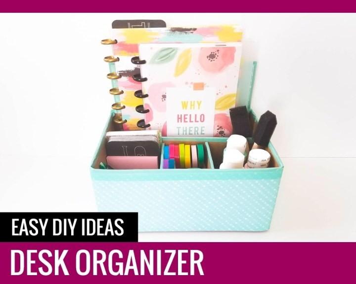 Desk Organizer – Easy DIY Ideas